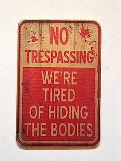 This fun No Trespassing Were Tired of Hiding The Bodies is a great sign for Halloween or maybe leave it up all year. Sure to make people smile or be afraid, ha. This sign is 10 inches tall and 6.75 inches wide. It has been done on thin plywood. A clear coat was added to make it durable for outdoor use. Easy to place on a window ledge or has a picture hanging bracket added to the back for hanging on a fence or wall. Back is painted solid red. Proudly made in the U.S.A. If you have any…
