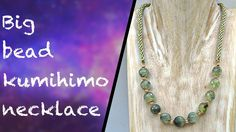 How to make a kumihimo necklace using larger beads