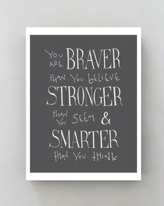 You are Braver... Winnie the Pooh Disney movie quote poster, Inspirational art typographic print wall decor gray 8x10 via Etsy