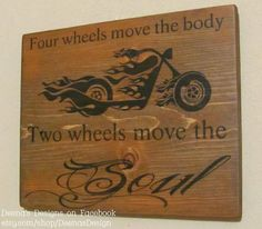 Four Wheels Move the Body - Two Wheels Move the Soul - Motorcycle wall hanging - Motorrad Vinyl Projects, Projects To Try, Personalized Signs, T Rex, Wooden Signs, Wood Crafts, Diy Gifts, Harley Davidson, Hand Painted