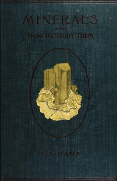 Minerals and How to Study Them    1896