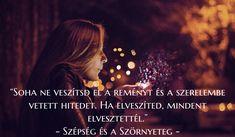#hit #remény #szerelem #idézet #quotes #inspiráció #love #egridorka©️