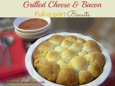 Grilled cheese and bacon pull-a-apart biscuits! #cheese #biscuits #bread  sewlicioushomedecor.com