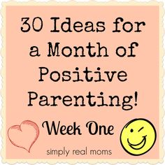 Tips and ideas for a month of positive parenting!