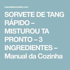 SORVETE DE TANG RÁPIDO – MISTUROU TA PRONTO – 3 INGREDIENTES – Manual da Cozinha