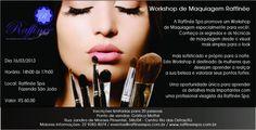 Workshop de Maquiagem Raffinée!  Participe!