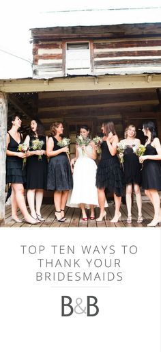 Top Ten Ways to Thank Your Bridesmaids, bridesmaids gifts, wedding ideas, see more on borrowedandblue.com!