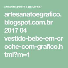 artesanatoegrafico.blogspot.com.br 2017 04 vestido-bebe-em-croche-com-grafico.html?m=1