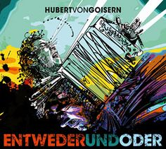 ENTWEDERundODER von Hubert von Goisern
