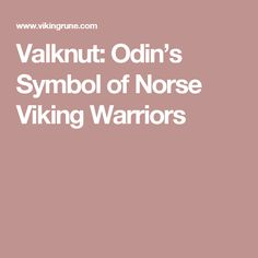 Valknut: Odin's Symbol of Norse Viking Warriors
