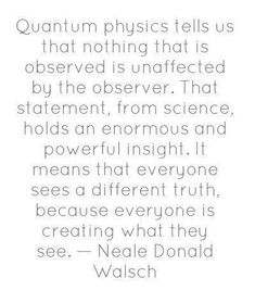 powerful insight.  - Neale Donald Walsch.