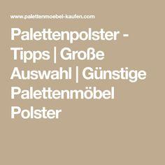 Palettenpolster - Tipps | Große Auswahl | Günstige Palettenmöbel Polster