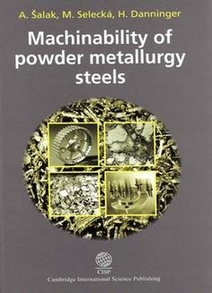 Machinability Of Powder Metallurgy Steels free ebook Powder Metallurgy, Book Format, Learn To Read, Free Ebooks, Engineering, Pdf, Technology, Steel, Reading