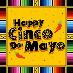 Happy Cinco De Mayo~