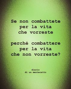 diario_di_un_mentecatto Best Quotes, Life Quotes, Something To Remember, My World, Proverbs, Cool Words, The Secret, Confidence, Mantra