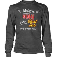 Being A Mommy Is The Best Job T-Shirt #gift #ideas #Popular #Everything #Videos #Shop #Animals #pets #Architecture #Art #Cars #motorcycles #Celebrities #DIY #crafts #Design #Education #Entertainment #Food #drink #Gardening #Geek #Hair #beauty #Health #fitness #History #Holidays #events #Home decor #Humor #Illustrations #posters #Kids #parenting #Men #Outdoors #Photography #Products #Quotes #Science #nature #Sports #Tattoos #Technology #Travel #Weddings #Women
