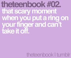 that scary moment when you put a ring on your fingers and can't take it off Teen Quotes, Book Quotes, Books For Teens, Teenager Posts, Fingers, Funny Things, I Laughed, Scary, Qoutes