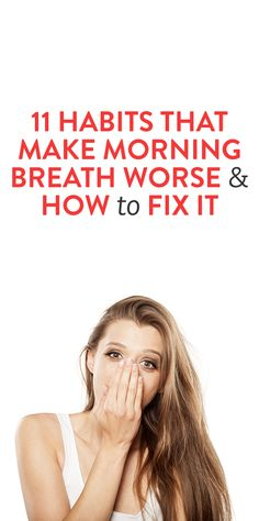11 Habits That Make Morning Breath Worse and How to Fix It