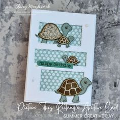 Birthday Card Design, Kids Birthday Cards, Happy Birthday, Animal Birthday, Cards For Friends, Project Yourself, Stamping Up, Card Stock, Turtle