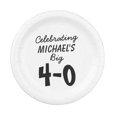 Personalized Celebrating the Big 4-0 40th Birthday Paper Plate