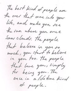 """the people who believe in you so much, you start to believe in you too"""