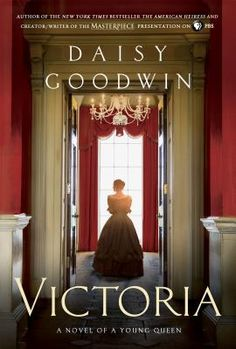 Victoria by Daisy Goodwin. Click on the cover to see if the book is available at Freeport Community Library.