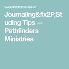 Journaling/Studing Tips — Pathfinders Ministries