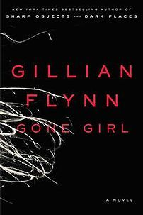 Gone Girl by Gillian Flynn - Summer 2013 - A thriller novel about the dynamics of a long-term relationship.