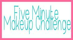 "New video! ""5 Minute Makeup Challenge"""