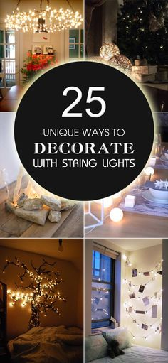 Superior 25 Unique Ways To Decorate With String Lights Nice Look