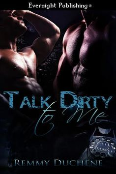 TALK DIRTY TO ME - coming soon to Evernight Publishing