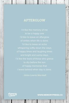 Afterglow - Helen Lowrie Marshall.  A collection of non-religious funeral poems that help guide us in our grieving. Curated by Memory Press, creators of beautiful, uplifting, and memorable funeral programs