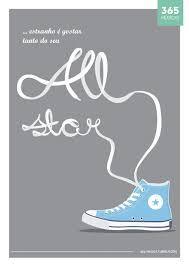 All Star - Nando Reis  ♪♫♪  Estranho é gostar tanto do seu all star azul...♪♫♪
