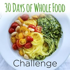 30 Days of Whole Food Challenge - EatingWell.com