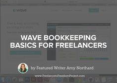WaveApps Bookkeeping Basics for Freelancers Online Bookkeeping, Bookkeeping Software, Bookkeeping Business, Small Business Accounting, Accounting Software, Business Tips, Online Business, Creative Business, Wave Accounting