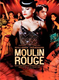 Moulin Rouge the film with Nicole Kidman and Ewan McGregor Film Moulin Rouge, Le Moulin, Ewan Mcgregor, Nicole Kidman, Film Musical, Film Music Books, Streaming Hd, Streaming Movies, Movies And Series