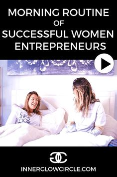 Morning Routine of Successful Women Entrepreneurs: #startabusiness