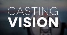 Casting Vision in Youth Ministry