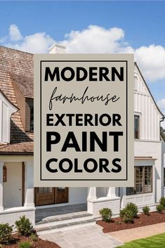 Looking for exterior paint colors? This post has the best modern farmhouse exterior color schemes! Paint your home in a modern farmhouse style after picking one of these paint combinations!