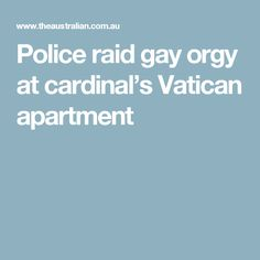 Police raid gay orgy at cardinal's Vatican apartment