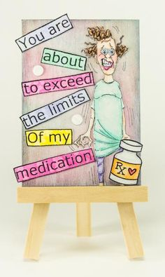 Need More Meds! by AmyWho - Cards and Paper Crafts at Splitcoaststampers Funny Cards, Cute Cards, Rubber Stamp Company, Art Impressions Stamps, Card Sentiments, Get Well Cards, Artist Trading Cards, Digi Stamps, Paper Cards