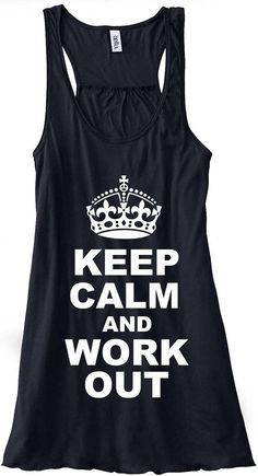 Keep Calm and Work Out Train Gym Tank Top by sunsetsigndesigns, $24.00