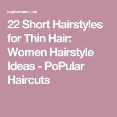 22 Short Hairstyles for Thin Hair: Women Hairstyle Ideas - PoPular Haircuts