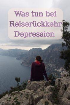 Wenn nach der großen Reise zu Hause die Leere wartet. Was tun bei Reiserückkehr Depression?
