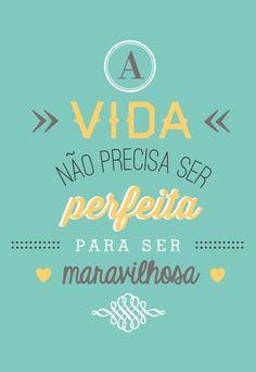 Poster Frase A vida nao precisa ser perfeita