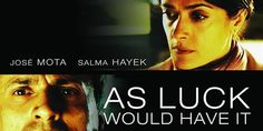 """Salma Hayek staring in a popular american movie """"As Luck Would Have It"""""""