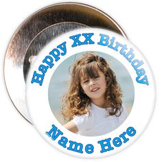 A customisable Birthday badge. This badge allows for you to personalise the birthday badge with a photo, name and an age.
