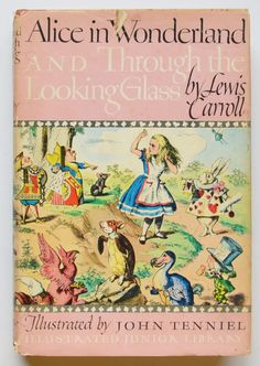 Alice in Wonderland and Through the Looking Glass by Lewis Carroll. Illustrated by John Tenniel. (Illustrated Junior Library)