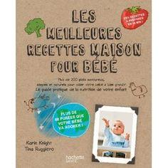 Les meilleurs recettes maison pour bébé Karin Knight, Tina Ruggiero: Livres