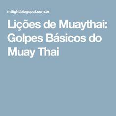 Lições de Muaythai: Golpes Básicos do Muay Thai